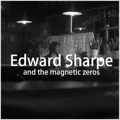 Edward Sharpe and the Magnetic Zeros – This Life